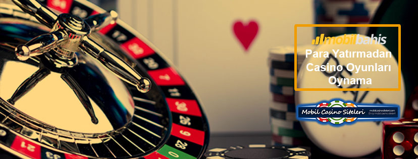 Mobilbahis Para Yatırmadan Casino Oyunları Oynama