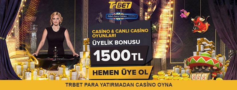Trbet Para Yatırmadan Casino Oyna